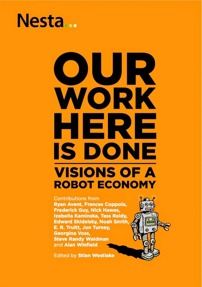 Our Work Here is Done: Visions of a Robot Economy