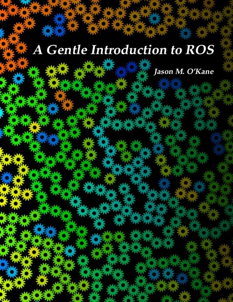 A Gentle Introduction to ROS